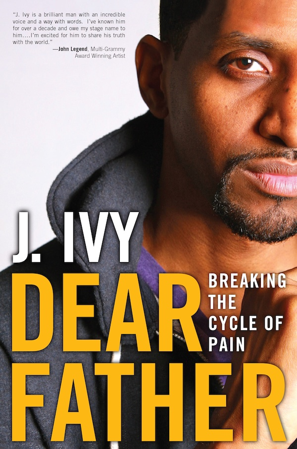 J. Ivy - Dear Father - Breaking The Cycle of Pain - Book Cover